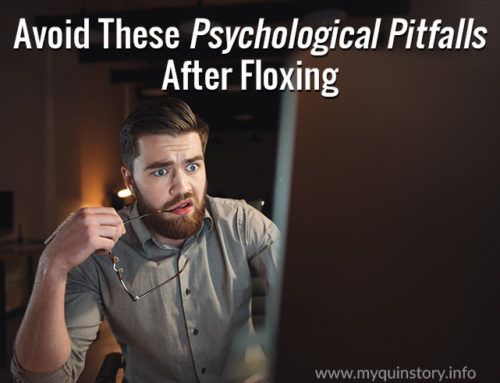Avoid These Four Psychological Pitfalls After Floxing