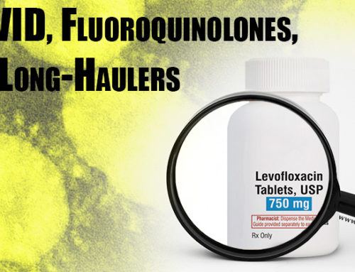 COVID-19, Fluoroquinolones and the Long Haulers